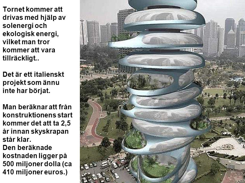 Tornet kommer att drivas med hjälp av solenergi och ekologisk energi, vilket man tror kommer att vara tillräckligt..