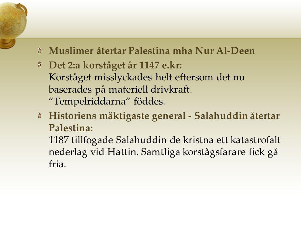 Muslimer återtar Palestina mha Nur Al-Deen
