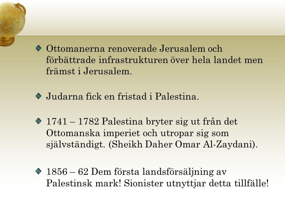 Ottomanerna renoverade Jerusalem och förbättrade infrastrukturen över hela landet men främst i Jerusalem.
