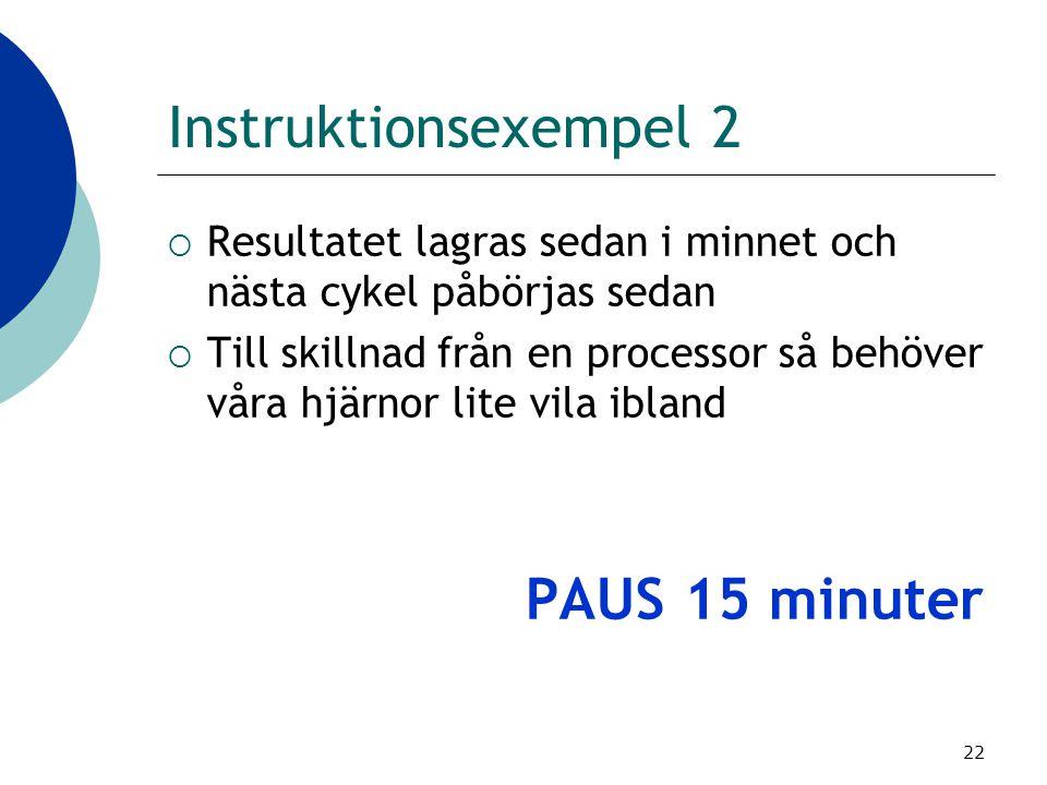 Instruktionsexempel 2 PAUS 15 minuter