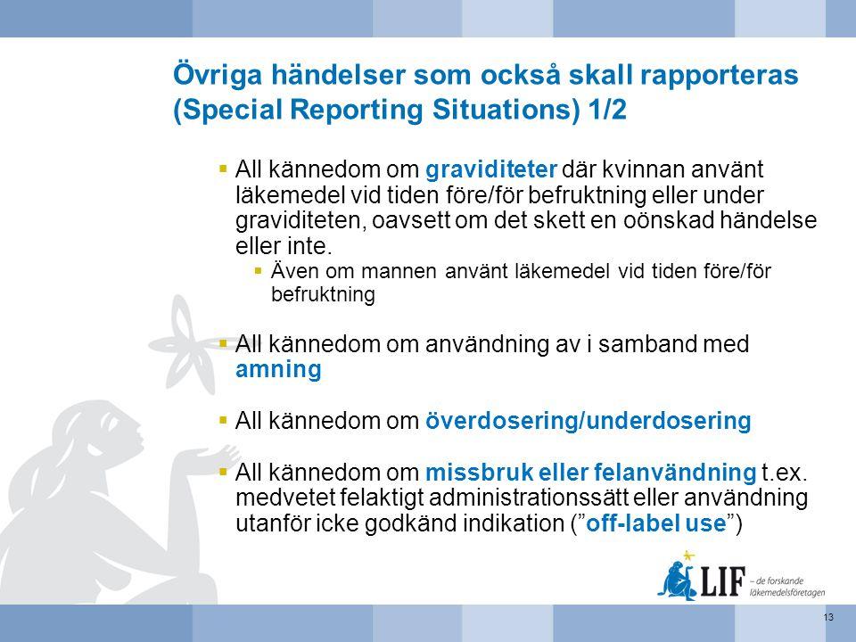 Övriga händelser som också skall rapporteras (Special Reporting Situations) 1/2