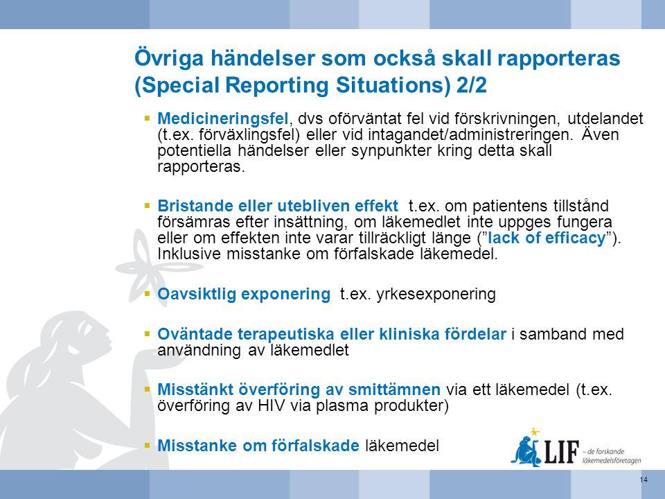 Övriga händelser som också skall rapporteras (Special Reporting Situations) 2/2