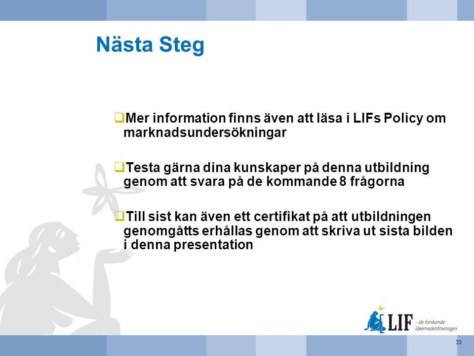 Nästa Steg Mer information finns även att läsa i LIFs Policy om marknadsundersökningar.