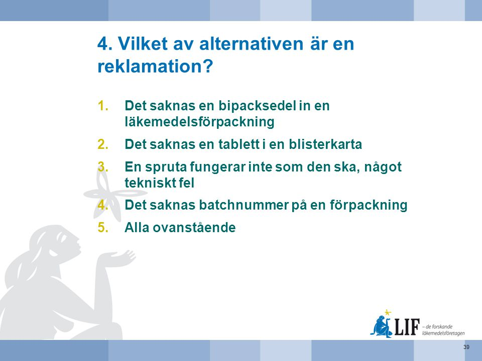 4. Vilket av alternativen är en reklamation