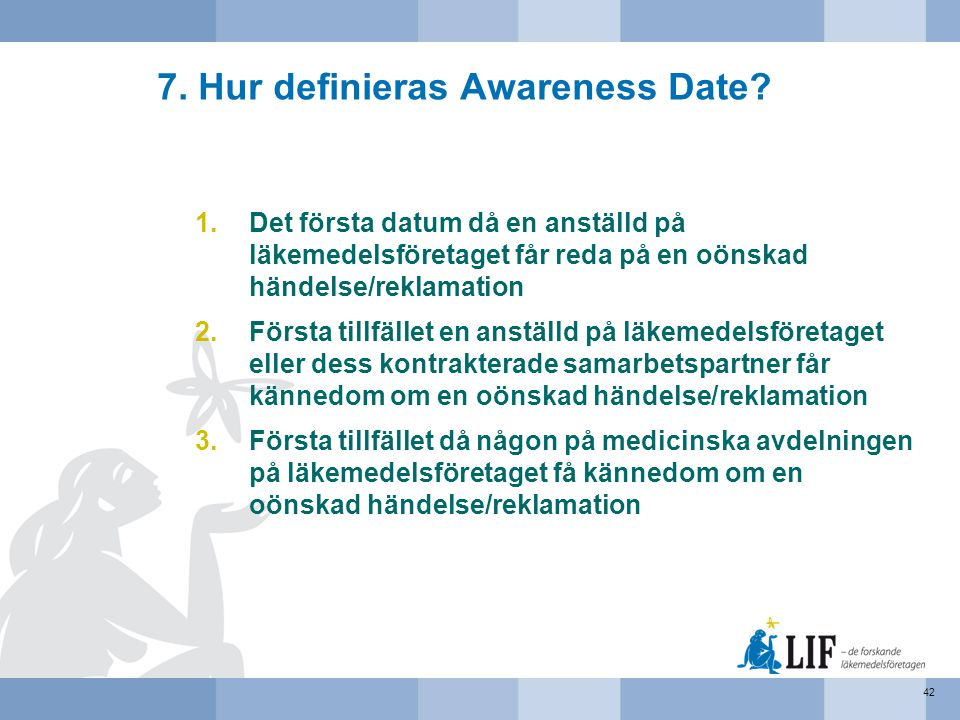 7. Hur definieras Awareness Date