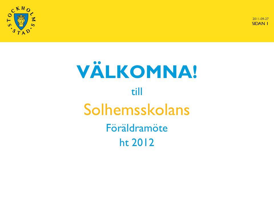 VÄLKOMNA! till Solhemsskolans Föräldramöte ht 2012