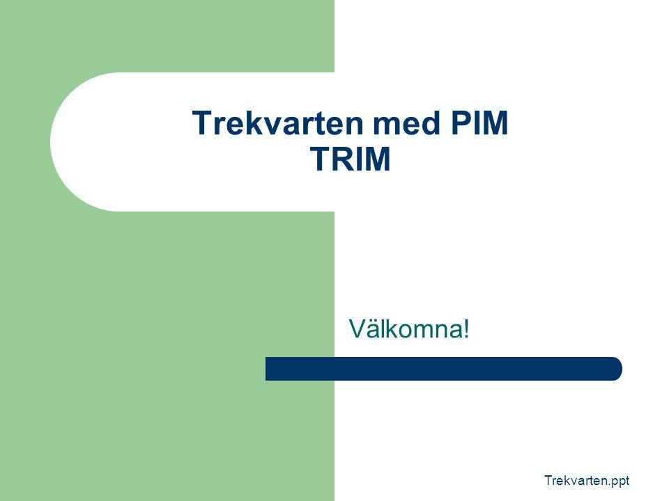 Trekvarten med PIM TRIM
