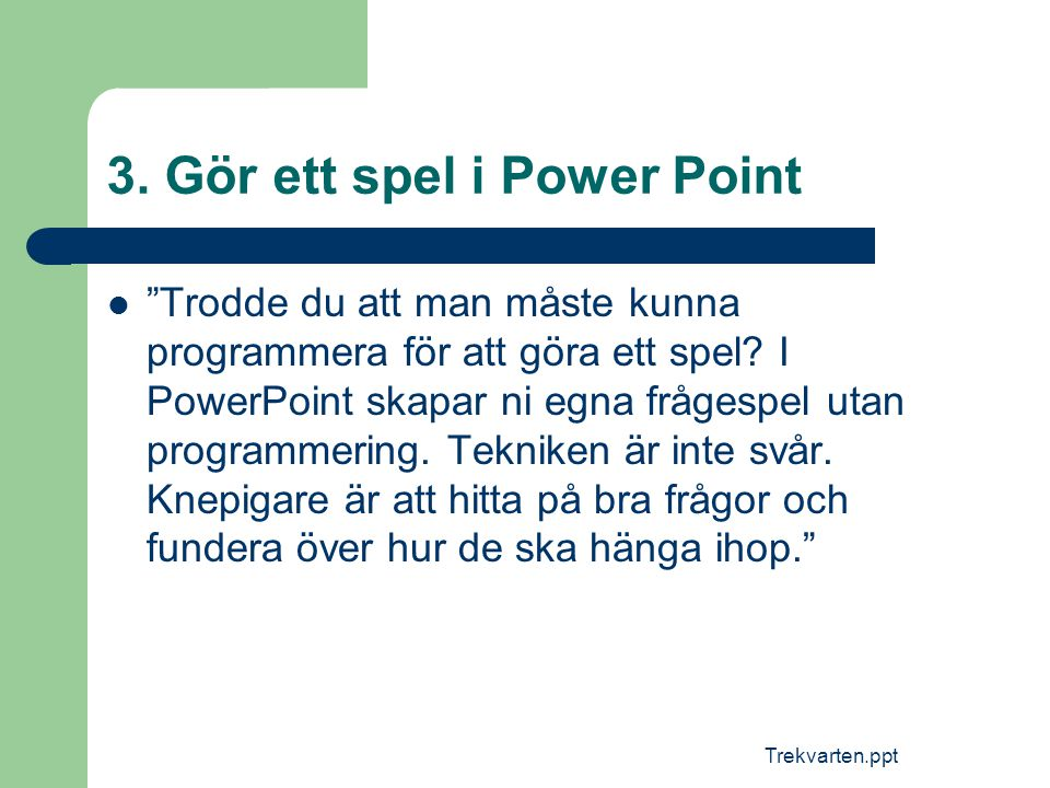 3. Gör ett spel i Power Point