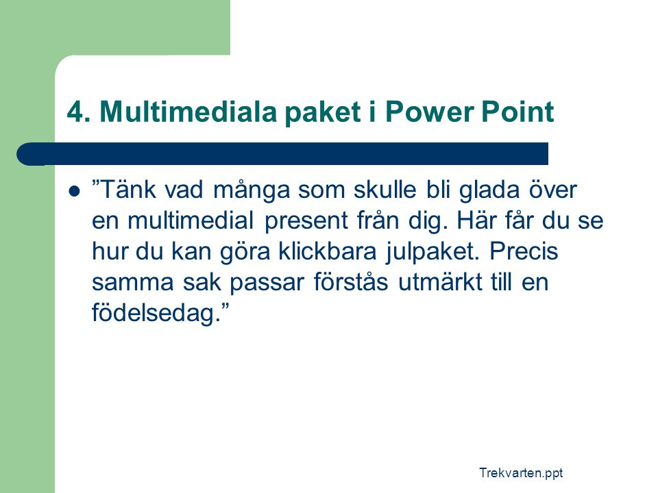 4. Multimediala paket i Power Point