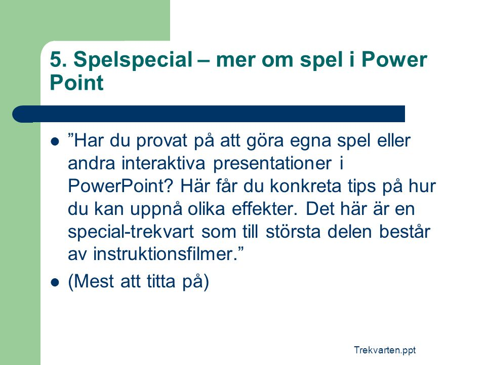 5. Spelspecial – mer om spel i Power Point