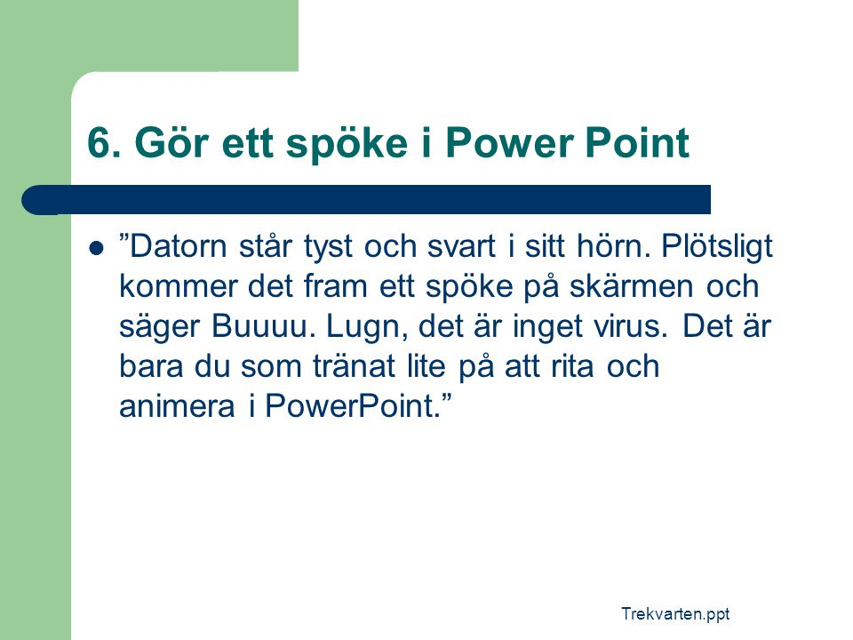 6. Gör ett spöke i Power Point