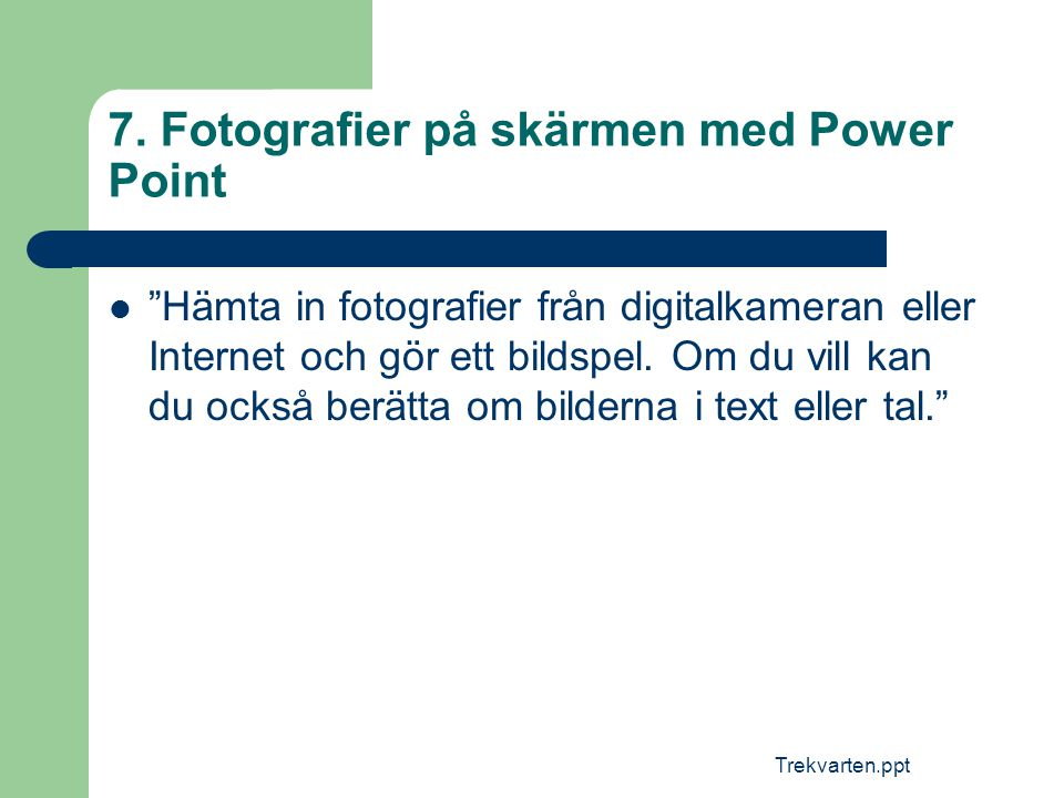 7. Fotografier på skärmen med Power Point