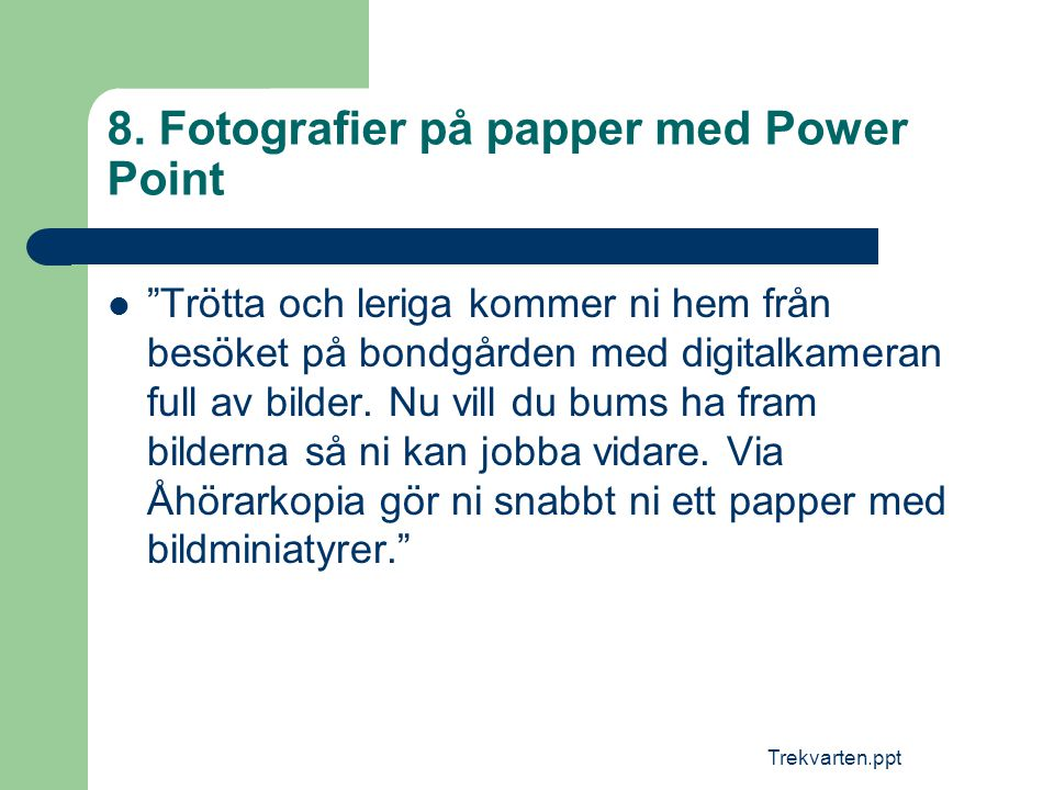8. Fotografier på papper med Power Point