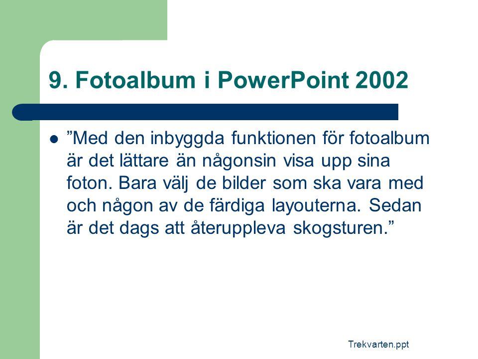 9. Fotoalbum i PowerPoint 2002
