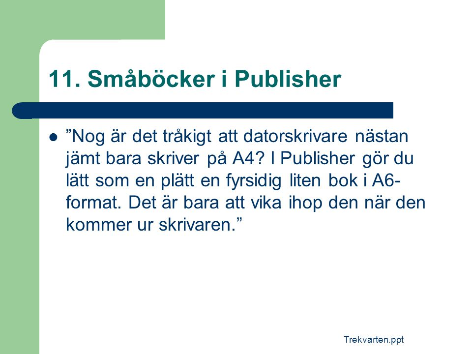 11. Småböcker i Publisher