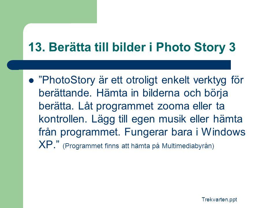 13. Berätta till bilder i Photo Story 3