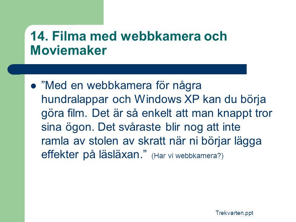 14. Filma med webbkamera och Moviemaker