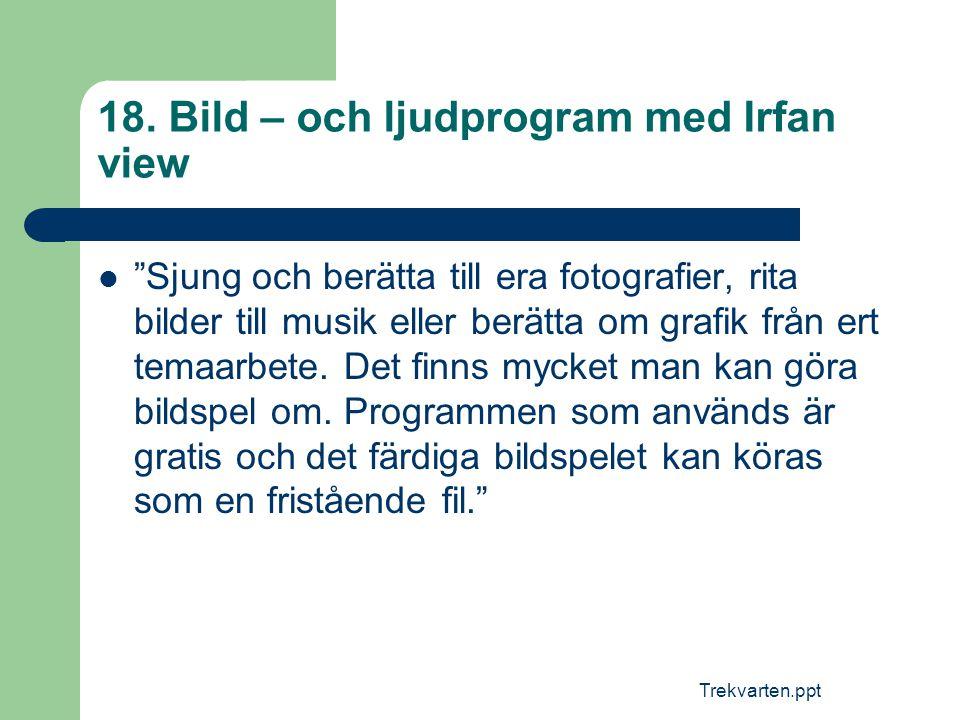 18. Bild – och ljudprogram med Irfan view