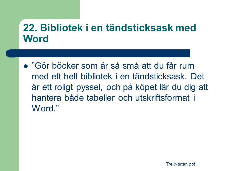 22. Bibliotek i en tändsticksask med Word