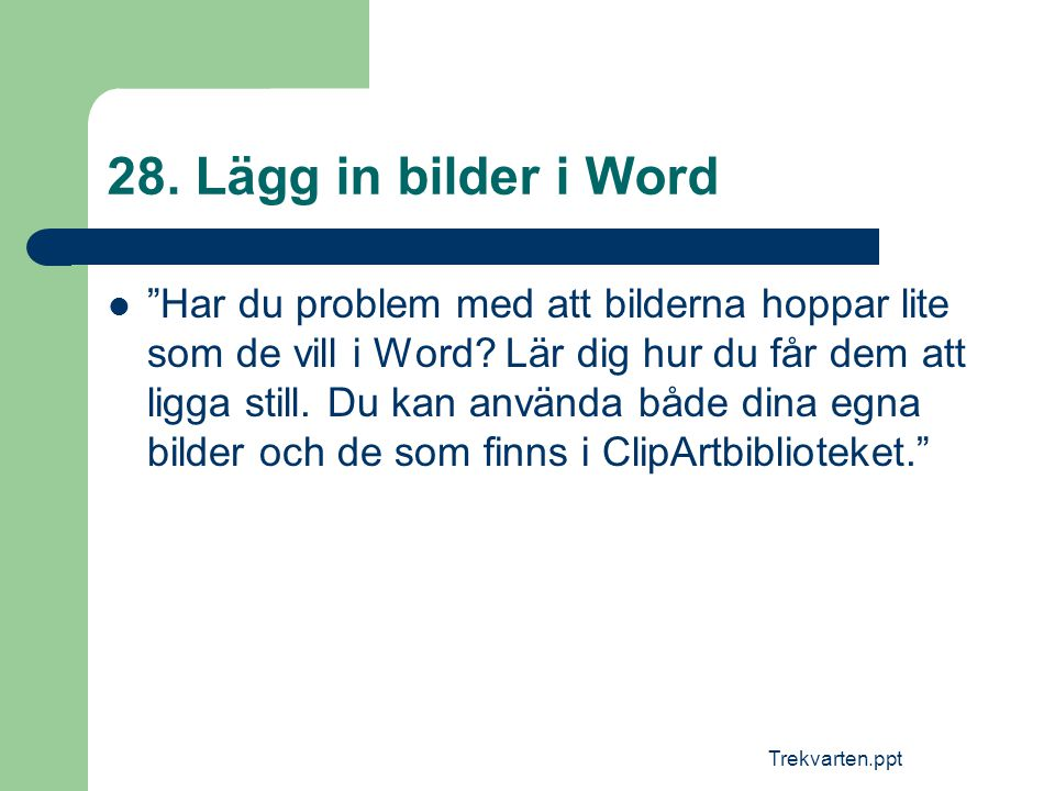 28. Lägg in bilder i Word