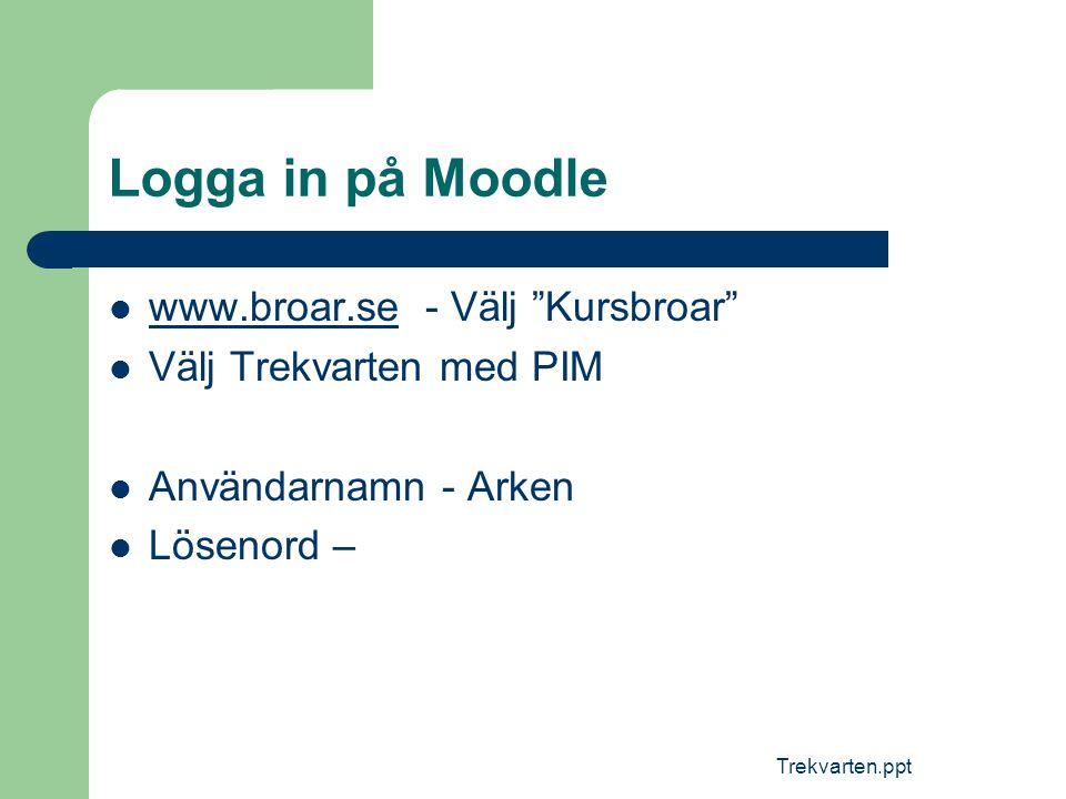 Logga in på Moodle www.broar.se - Välj Kursbroar