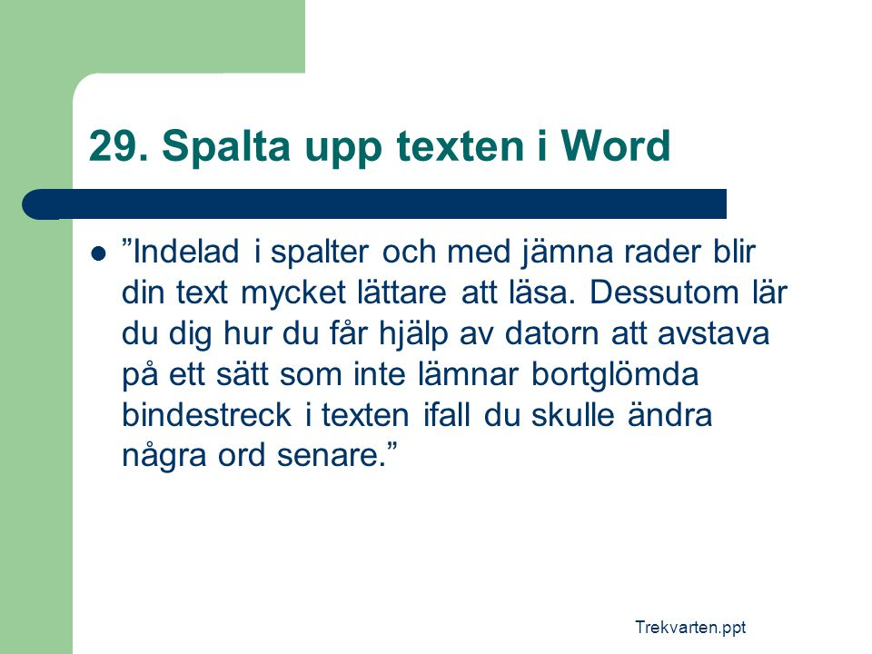 29. Spalta upp texten i Word