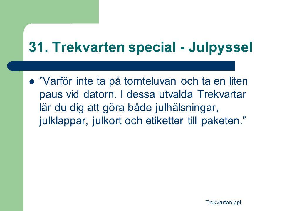 31. Trekvarten special - Julpyssel