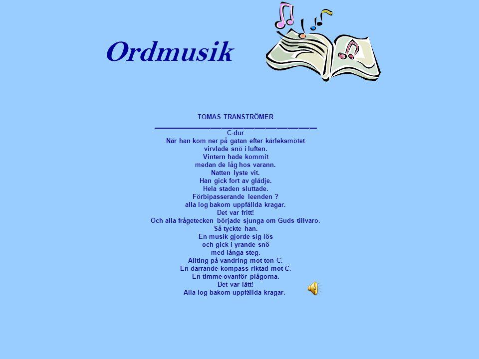 Ordmusik TOMAS TRANSTRÖMER