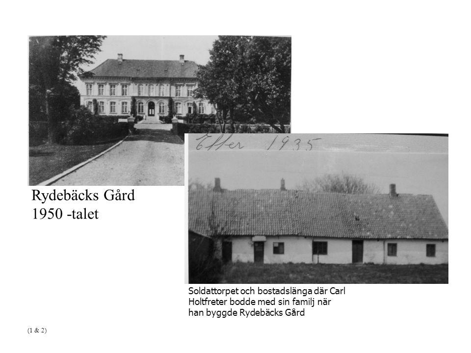 Rydebäcks Gård 1950 -talet Soldattorpet och bostadslänga där Carl