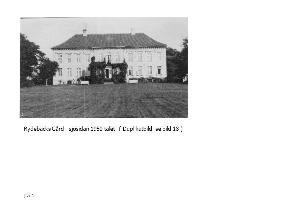 Rydebäcks Gård - sjösidan 1950 talet- ( Duplikatbild- se bild 18 )