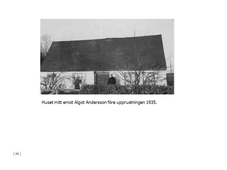 Huset mitt emot Algot Andersson före upprustningen 1935.