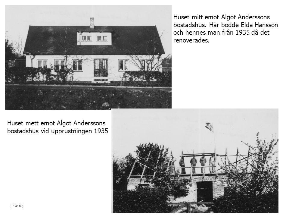 Huset mitt emot Algot Anderssons bostadshus. Här bodde Elda Hansson
