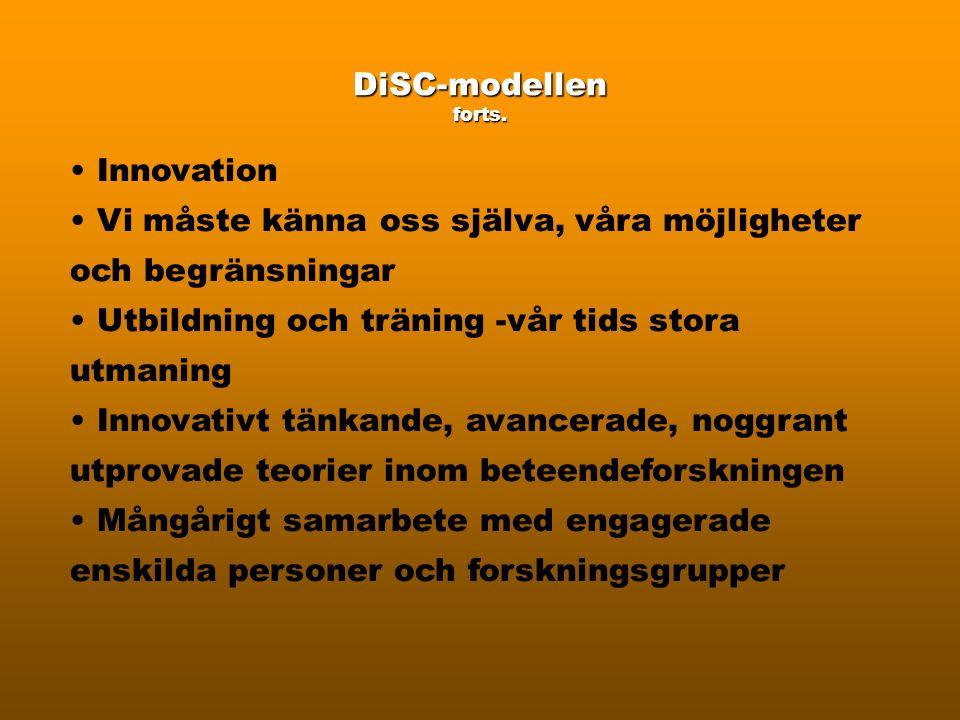 DiSC-modellen forts. Innovation. Vi måste känna oss själva, våra möjligheter och begränsningar.