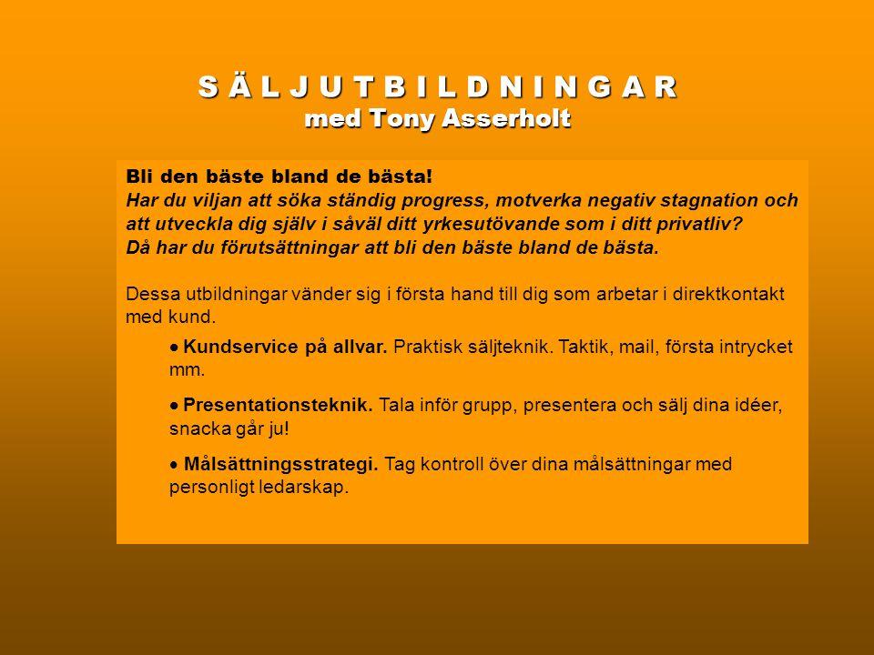 S Ä L J U T B I L D N I N G A R med Tony Asserholt