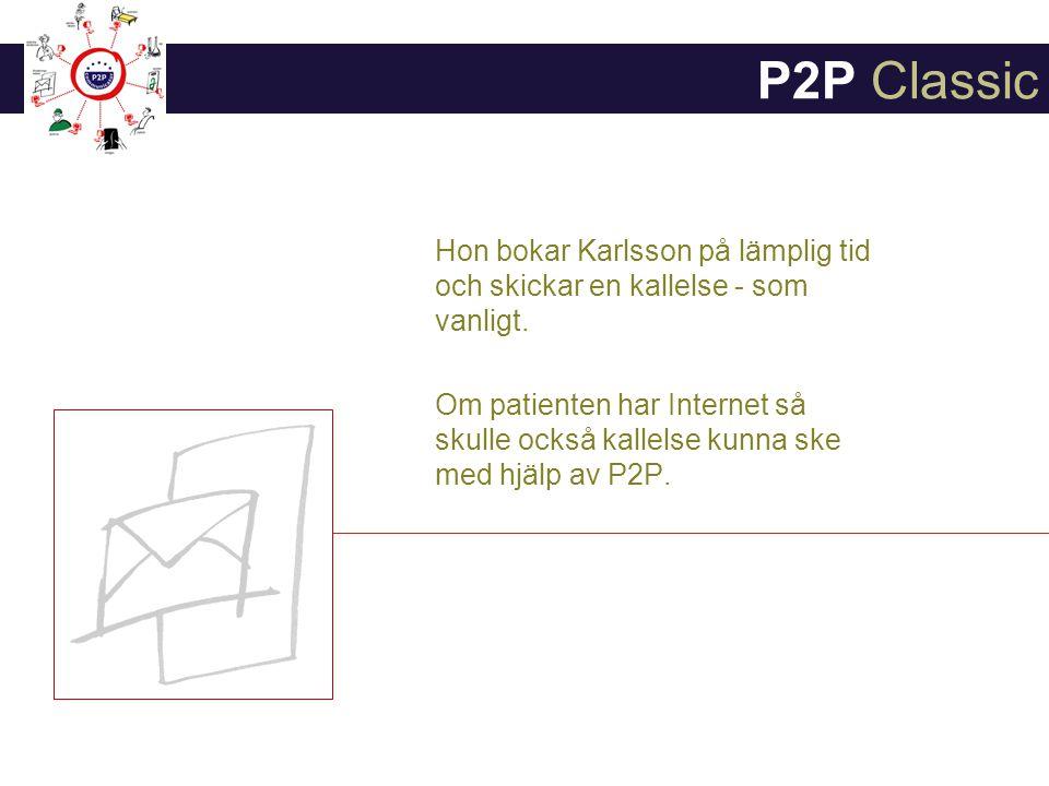 P2P Classic Hon bokar Karlsson på lämplig tid och skickar en kallelse - som vanligt.