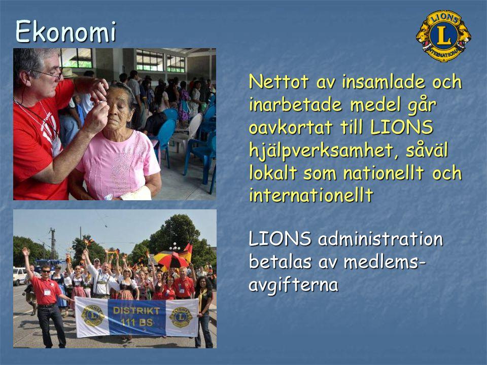 Ekonomi Nettot av insamlade och inarbetade medel går oavkortat till LIONS hjälpverksamhet, såväl lokalt som nationellt och internationellt.