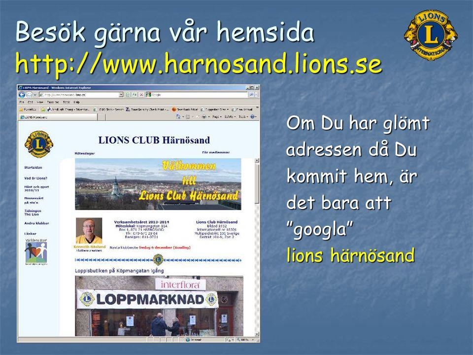 Besök gärna vår hemsida http://www.harnosand.lions.se