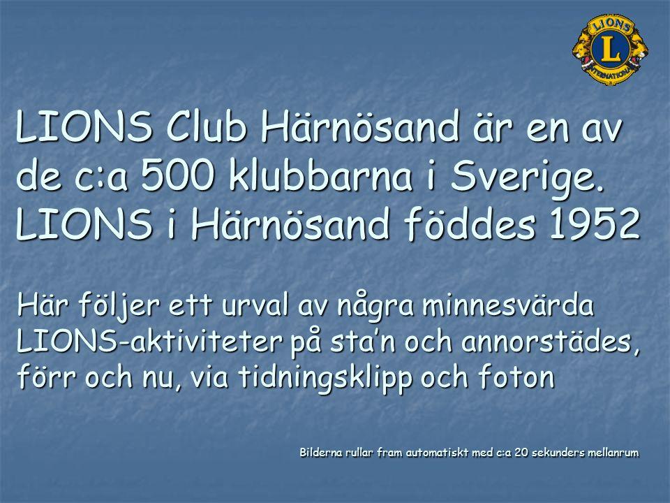 LIONS Club Härnösand är en av de c:a 500 klubbarna i Sverige