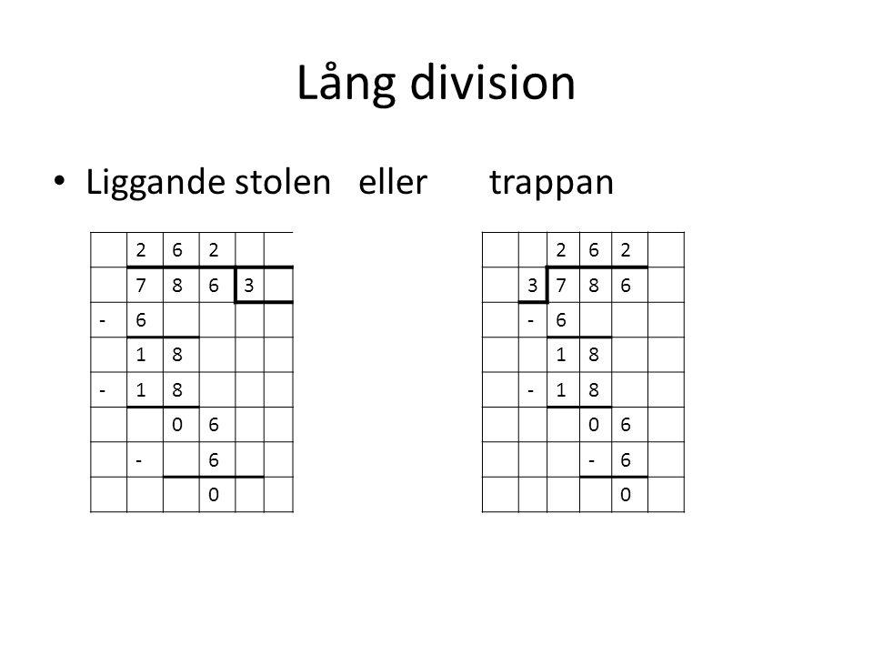 Lång division Liggande stolen eller trappan 2 6 7 8 3 - 1 2 6 3 7 8 -