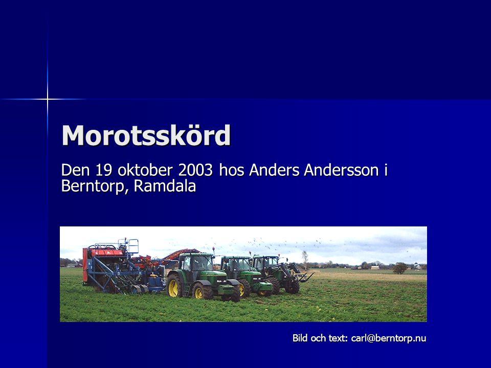Den 19 oktober 2003 hos Anders Andersson i Berntorp, Ramdala