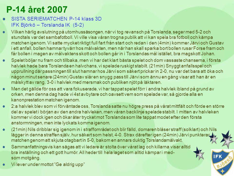 P-14 året 2007 SISTA SERIEMATCHEN P-14 klass 3D IFK Björkö – Torslanda IK (5-2)