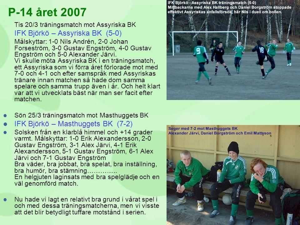 P-14 året 2007 IFK Björkö – Assyriska BK (5-0)