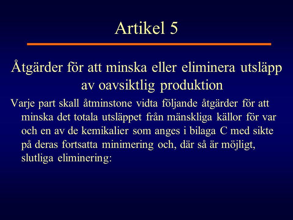 Artikel 5 Åtgärder för att minska eller eliminera utsläpp av oavsiktlig produktion.