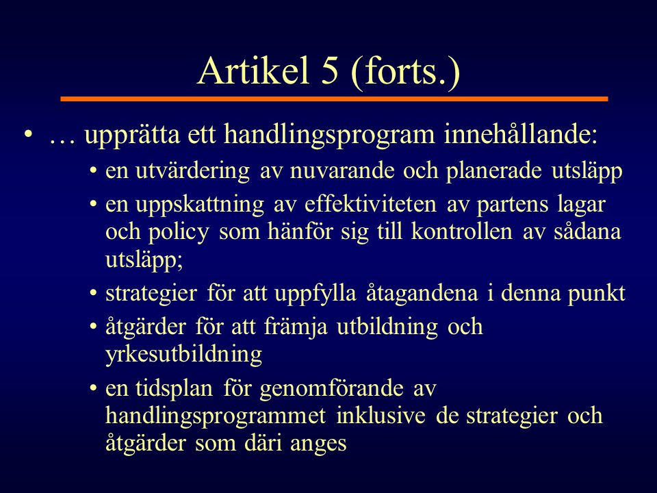 Artikel 5 (forts.) … upprätta ett handlingsprogram innehållande: