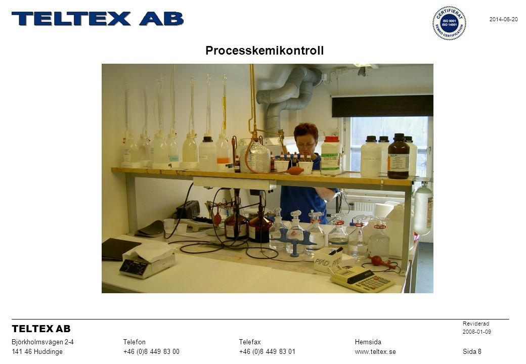 Processkemikontroll TELTEX AB Sida 8 www.teltex.se +46 (0)8 449 83 01