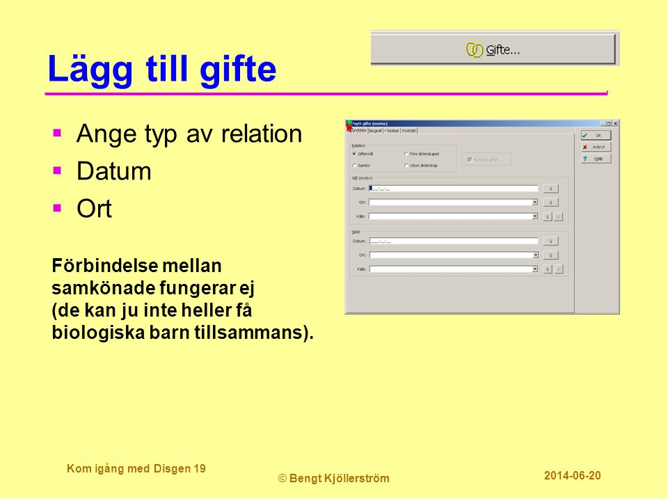 Lägg till gifte Ange typ av relation Datum Ort