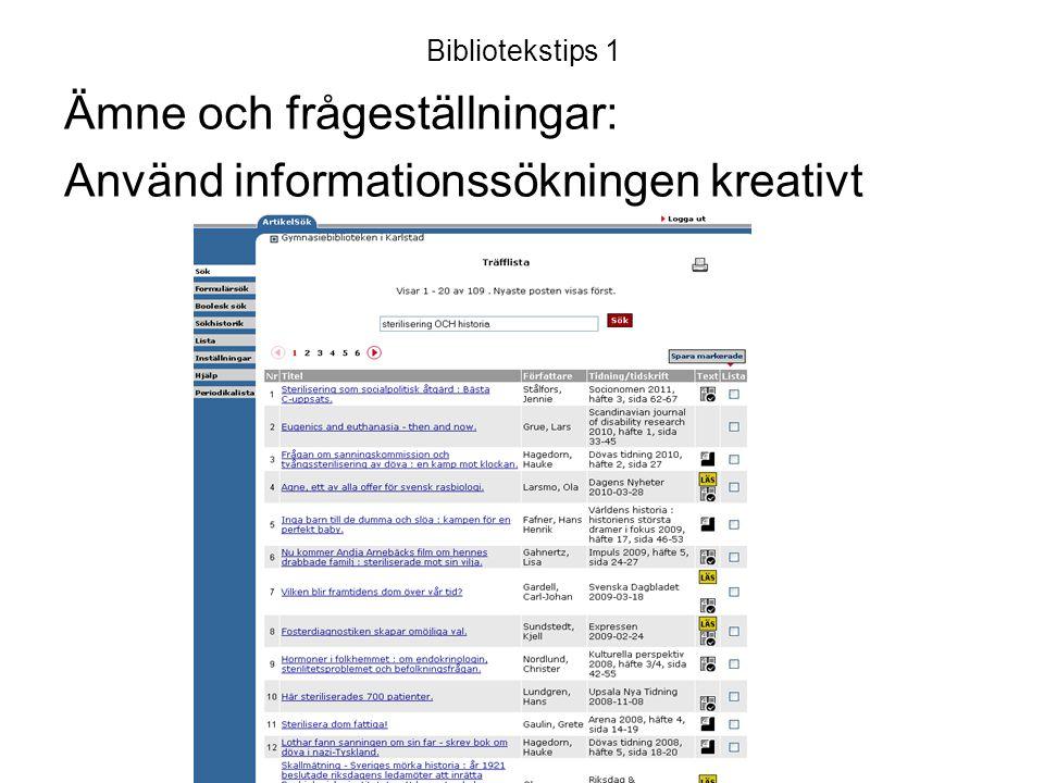 Ämne och frågeställningar: Använd informationssökningen kreativt