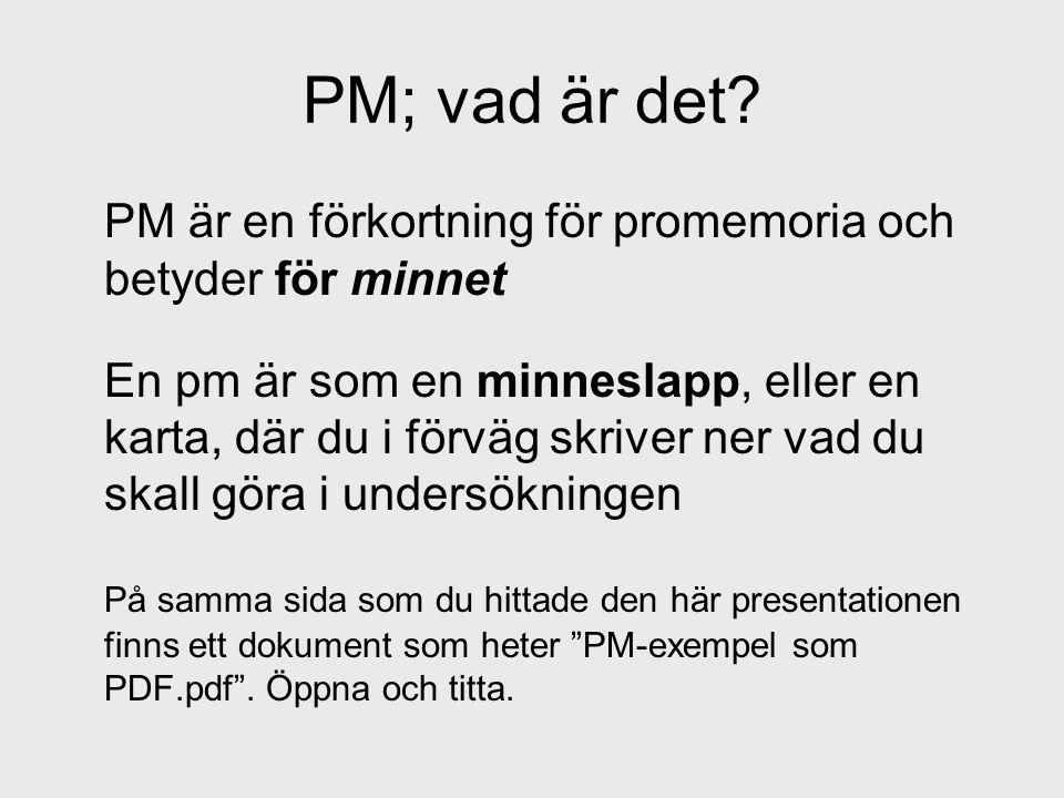 PM; vad är det PM är en förkortning för promemoria och betyder för minnet.