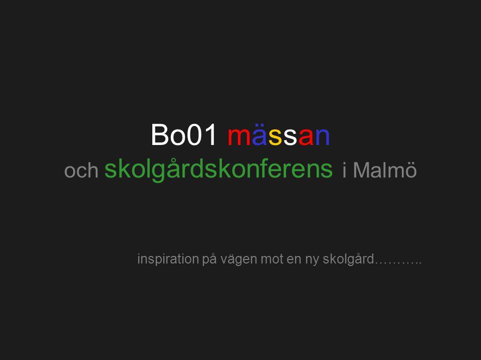 Bo01 mässan och skolgårdskonferens i Malmö