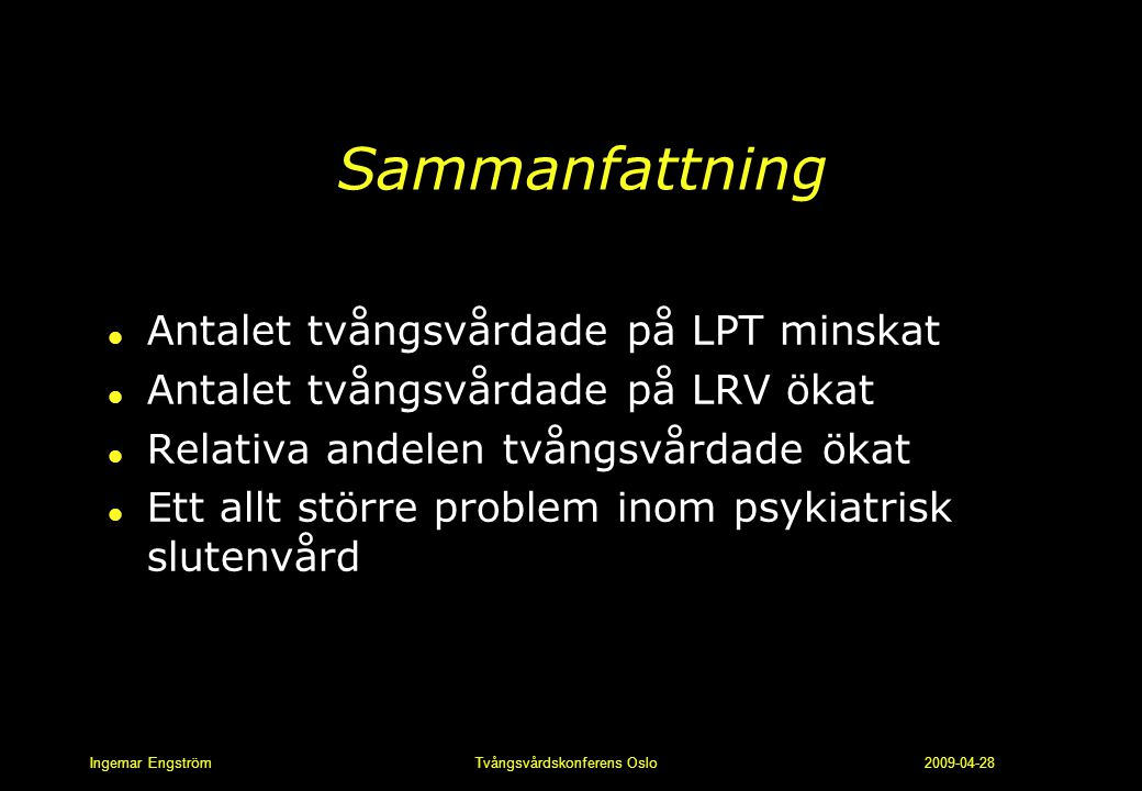 Sammanfattning Antalet tvångsvårdade på LPT minskat
